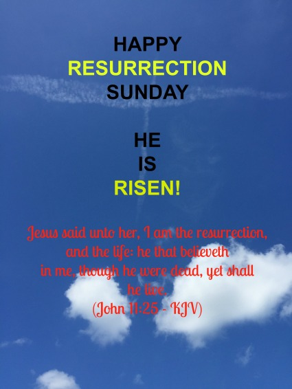 HE IS RISEN AND HE WILL RETURN!